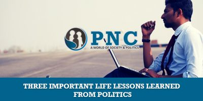 Three Important Life Lessons Learned from Politics