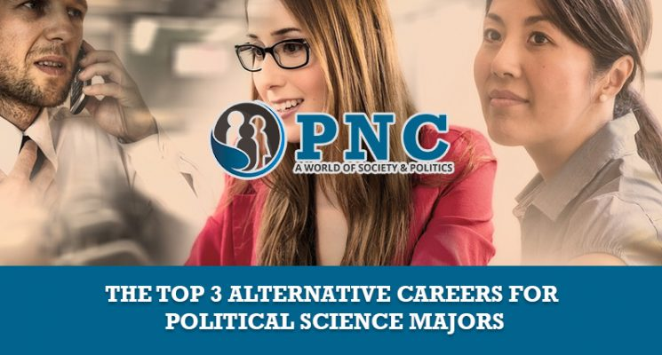 The Top 3 Alternative Careers for Political Science Majors | PNC